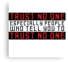 Trust No One Funny Cool Humour Smart Wordplay Canvas Print