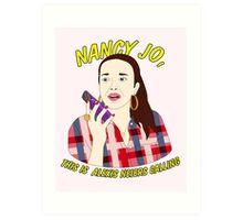 nancy jo, this is alexis neiers calling Art Print