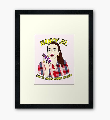 nancy jo, this is alexis neiers calling Framed Print