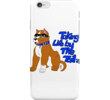 takeing life by the tail. iPhone Case/Skin