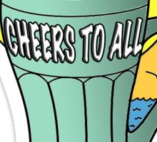 Cheers to All Sticker