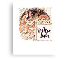 For FOX sake foxes humor Canvas Print