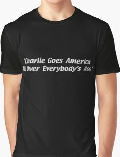 Charlie Goes America All Over Everybody's Ass Graphic T-Shirt