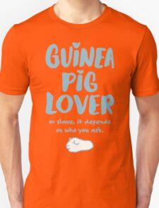 Guinea Pig Lover or Slave T-Shirt