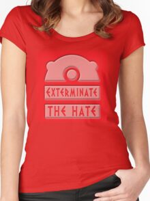 Exterminate the hate! Women's Fitted Scoop T-Shirt