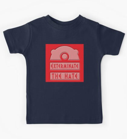Exterminate the hate! Kids Clothes