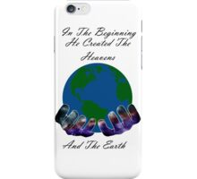 He Created the Earth iPhone Case/Skin