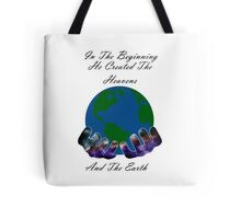 He Created the Earth Tote Bag