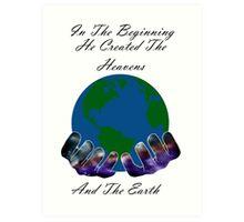 He Created the Earth Art Print