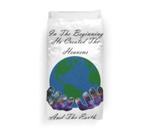 He Created the Earth Duvet Cover