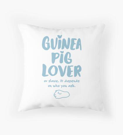 Guinea Pig Lover or Slave Throw Pillow