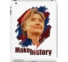Hillary Clinton: Make History iPad Case/Skin