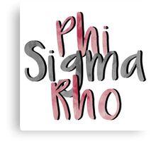 Phi Sigma Rho Canvas Print