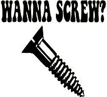 Wanna Screw? Photographic Print