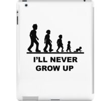 I'll Never Grow Up iPad Case/Skin