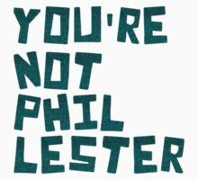 you're not phil lester in teal glitter - black background Kids Tee