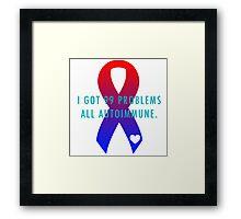 Autoimmune Problems Framed Print