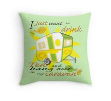 Drink Tea in my Caravan Throw Pillow