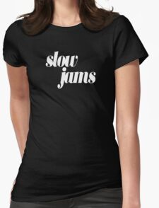 slow jams - white Womens Fitted T-Shirt