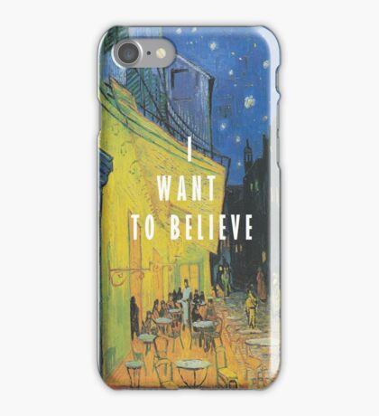 I Want To Believe - Cafe Terrace At Night iPhone Case/Skin
