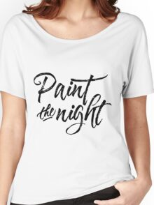 Paint the Night - Typography (black) Women's Relaxed Fit T-Shirt