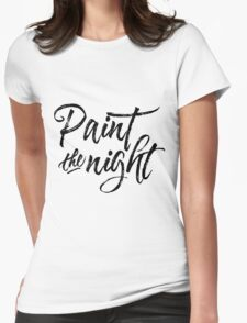 Paint the Night - Typography (black) Womens Fitted T-Shirt