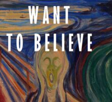 I Want To Believe - The Scream Sticker