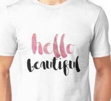 Hello Beautiful Unisex T-Shirt