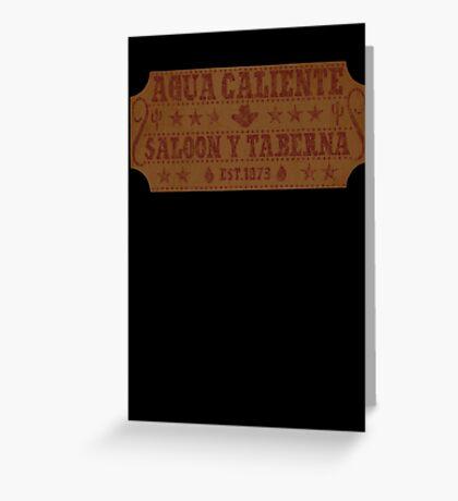 Agua Caliente - Saloon and Tavern Greeting Card