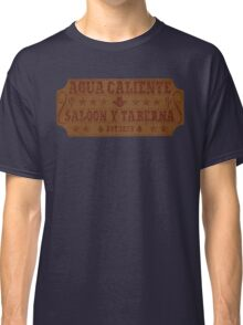 Agua Caliente - Saloon and Tavern Classic T-Shirt