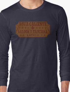 Agua Caliente - Saloon and Tavern Long Sleeve T-Shirt