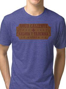 Agua Caliente - Saloon and Tavern Tri-blend T-Shirt