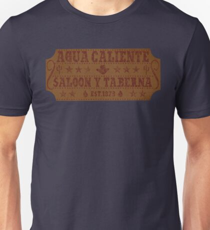 Agua Caliente - Saloon and Tavern Unisex T-Shirt
