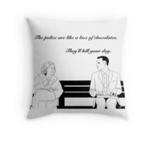 The police are like a box of chocolates... Throw Pillow