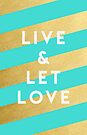Live & Let Love by Adam Grey