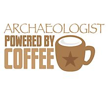 Archaeologist powered by coffee Photographic Print