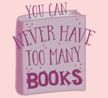 You can NEVER have too many books! Baby Tee