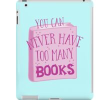 You can NEVER have too many books! iPad Case/Skin