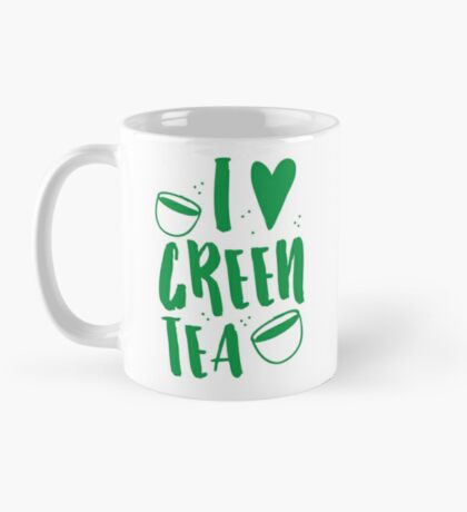 I love green tea Mug