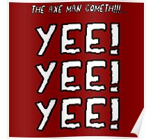 The Axe Man Cometh!! Poster