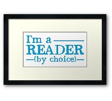 I'm a READER by choice Framed Print