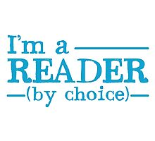 I'm a READER by choice Photographic Print