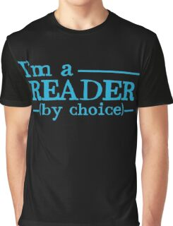 I'm a READER by choice Graphic T-Shirt