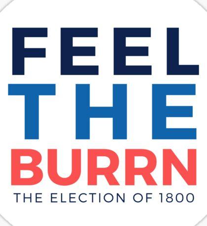 Feel the Burrn - Bernie Sanders Hamilton Parody 2 Sticker