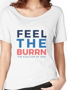 Feel the Burrn - Bernie Sanders Hamilton Parody 2 Women's Relaxed Fit T-Shirt