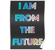 I AM FROM THE FUTURE Poster