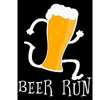 Funny Beer Run T Shirt Photographic Print