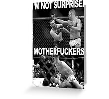 Nate Diaz - I'm Not Surprised Greeting Card