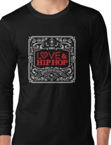 Love and Hiphop Funny Tshirt Long Sleeve T-Shirt