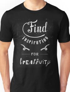 Find inspiration for creativity Unisex T-Shirt